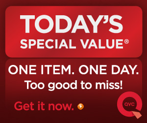 QVC-Today's Special Value - One Item. One Day. Too Good To Miss